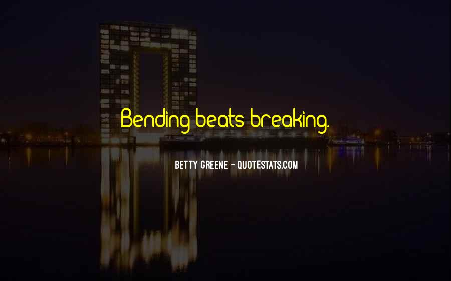 Quotes About Bending But Not Breaking #1550356