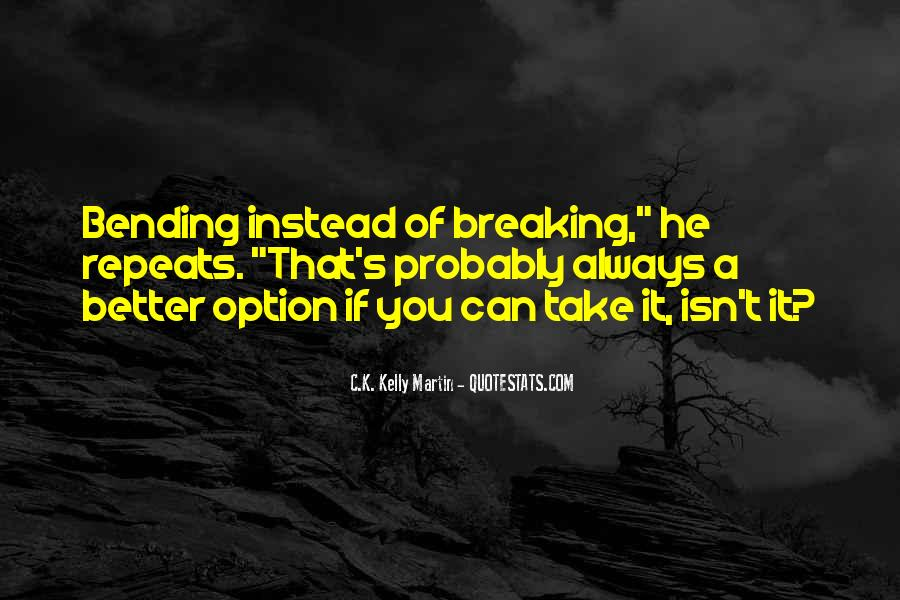 Quotes About Bending But Not Breaking #501672
