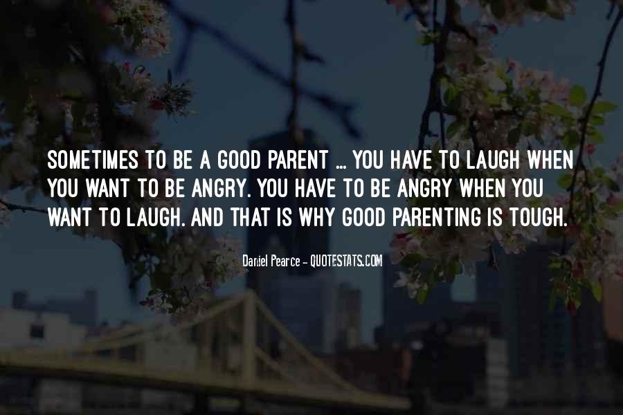 Quotes About Tough Parenting #1270228
