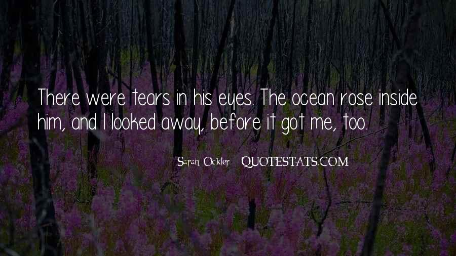 Quotes About Tears And The Ocean #1685274