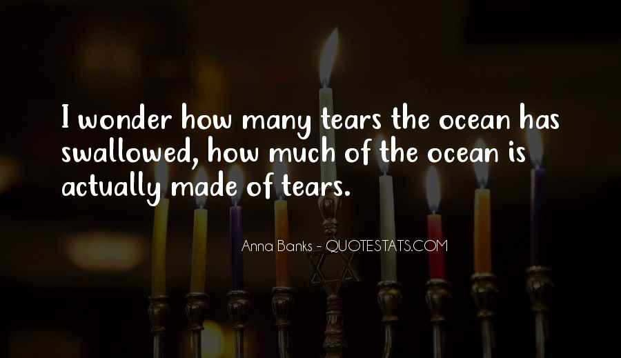 Quotes About Tears And The Ocean #659230
