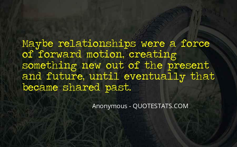 Quotes About Forward Motion #118882