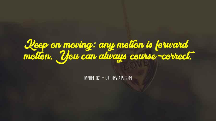 Quotes About Forward Motion #1453760