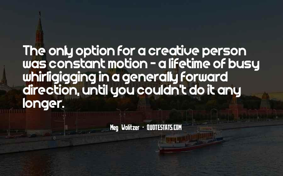 Quotes About Forward Motion #1720315