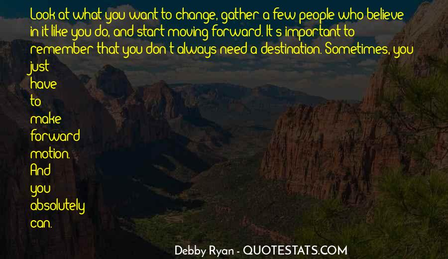 Quotes About Forward Motion #318940