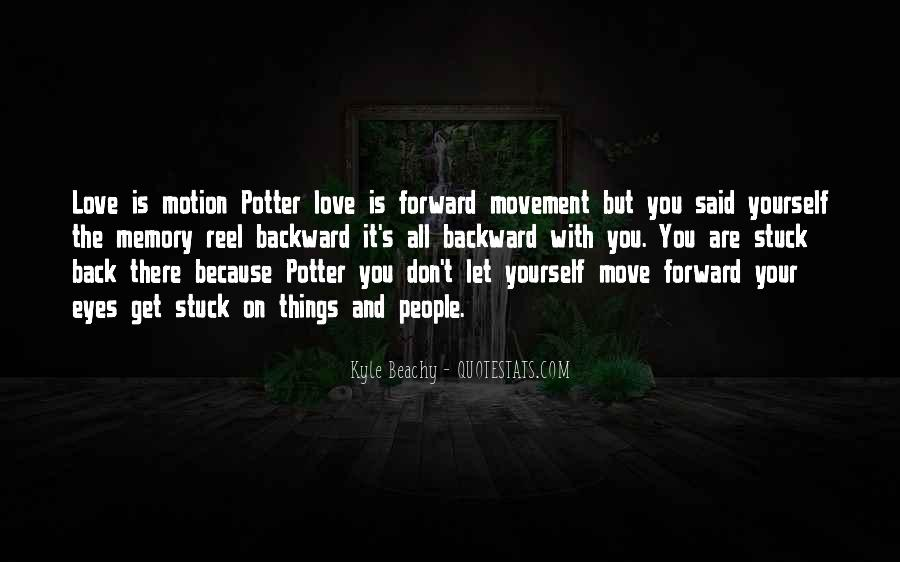 Quotes About Forward Motion #547925