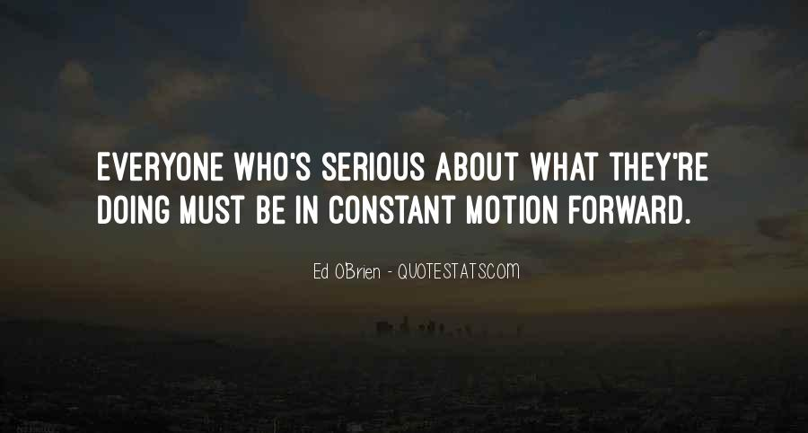 Quotes About Forward Motion #859995