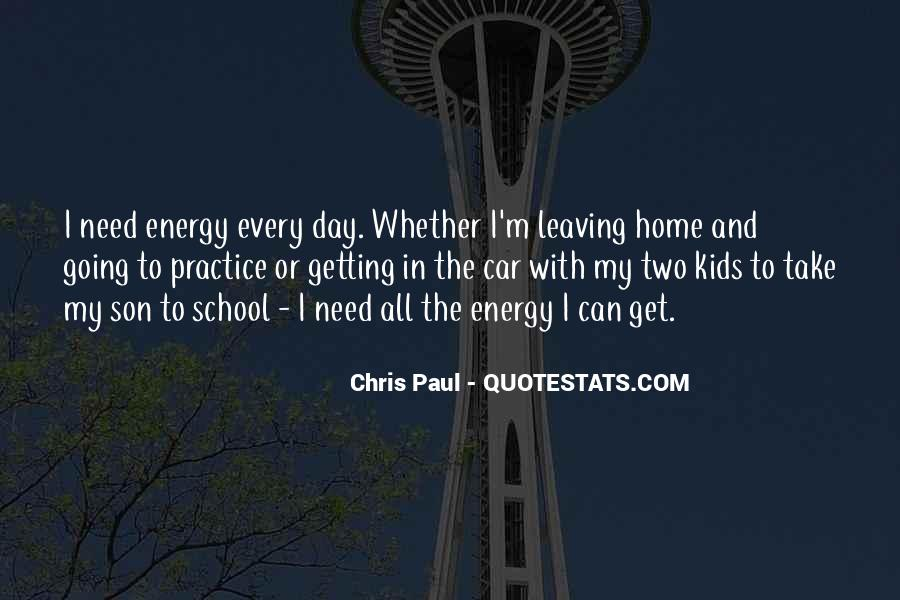 Quotes About Leaving Home For School #1677778