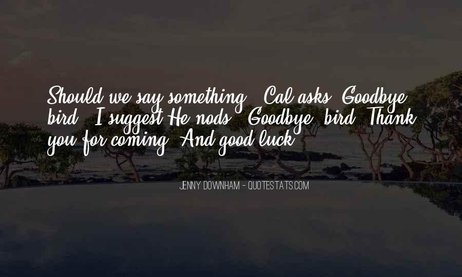 Quotes About Goodbye And Good Luck #966883