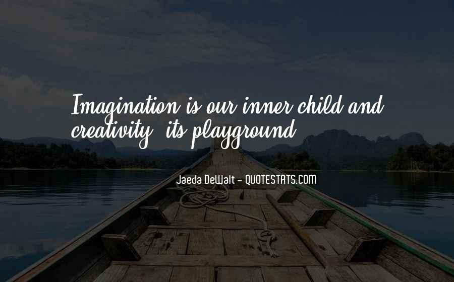 Quotes About Child's Imagination #1048500