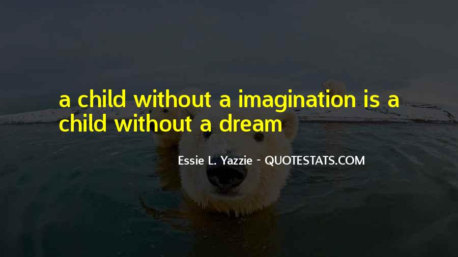 Quotes About Child's Imagination #1557587