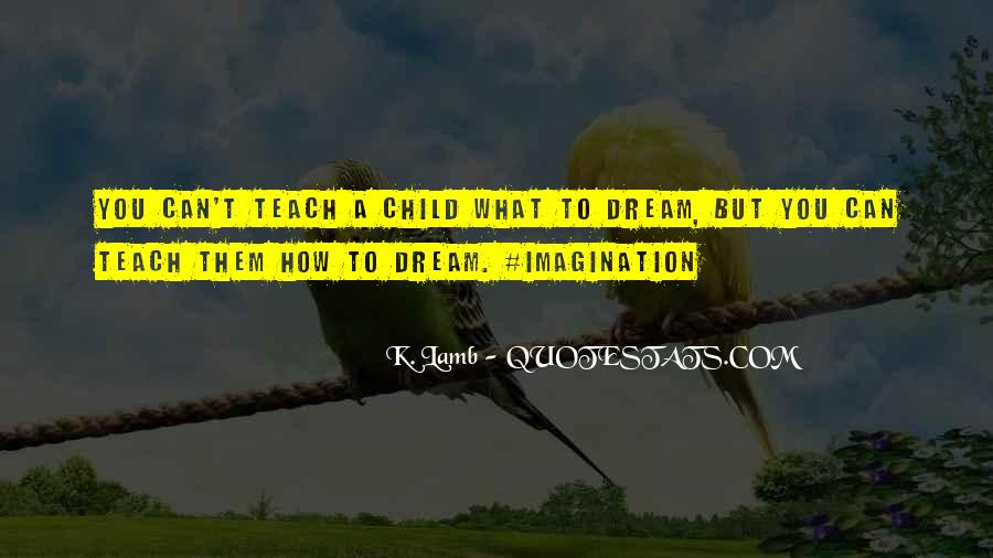 Quotes About Child's Imagination #288527