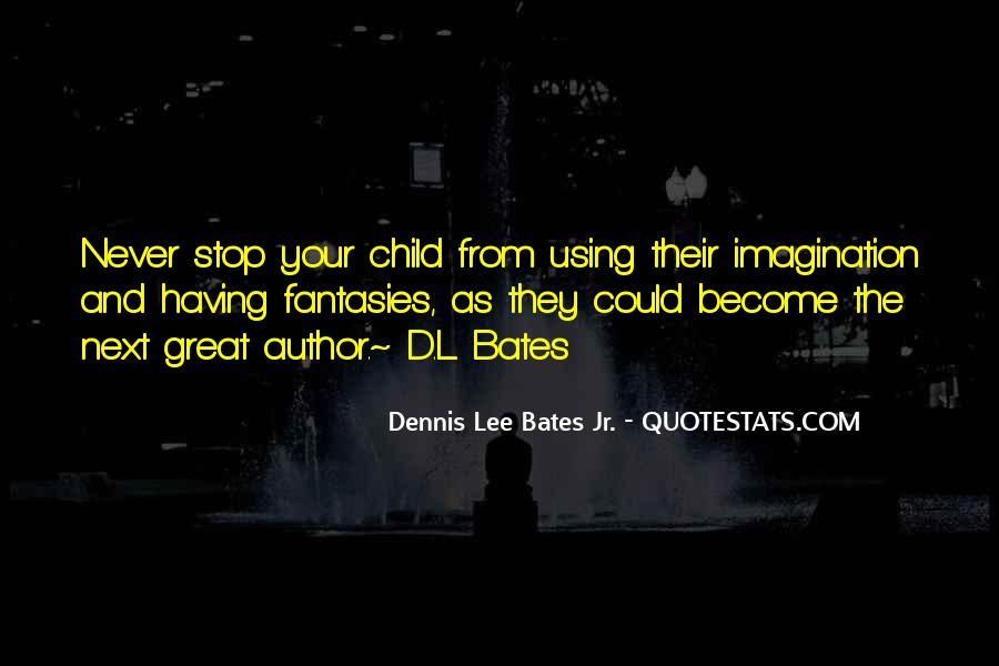 Quotes About Child's Imagination #975135
