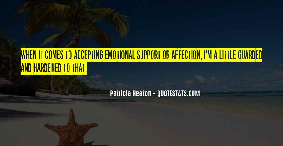 Quotes About Emotional Support #1512052