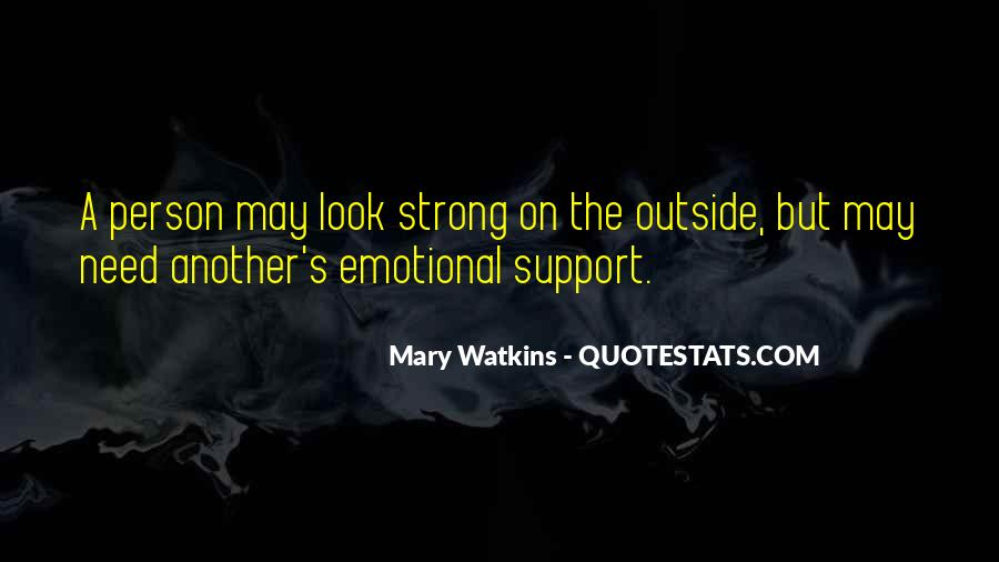 Quotes About Emotional Support #176368