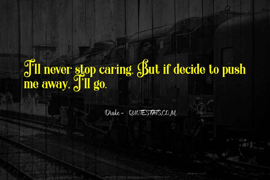 Quotes About Stop Caring So Much #1306881