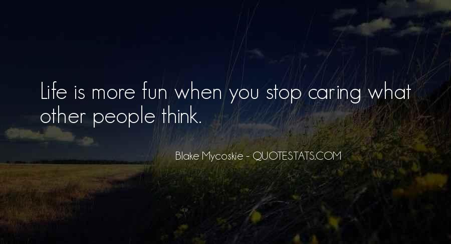 Quotes About Stop Caring So Much #1518084