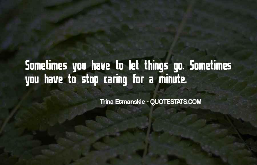 Quotes About Stop Caring So Much #1836344