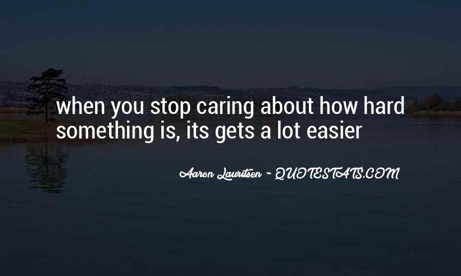 Quotes About Stop Caring So Much #428092