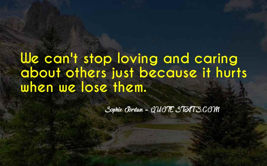 Quotes About Stop Caring So Much #559061