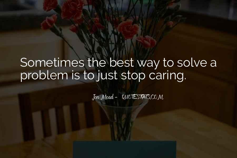 Quotes About Stop Caring So Much #606832