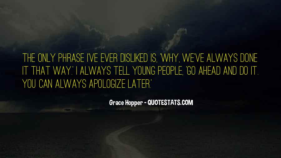 Quotes About That The Way We've Always Done It #29063