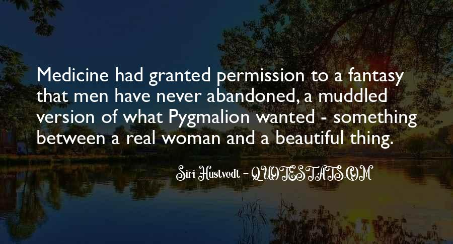 Quotes About Pygmalion #1751398