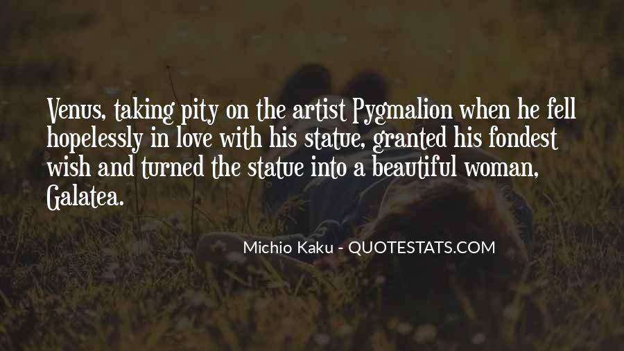 Quotes About Pygmalion #1766530