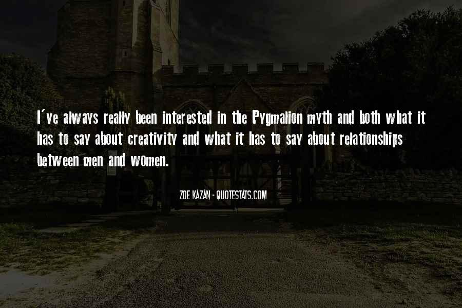 Quotes About Pygmalion #1858714