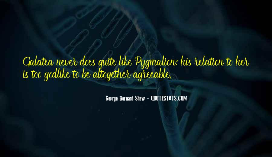 Quotes About Pygmalion #240131