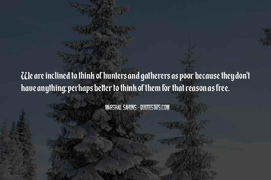 Quotes About Hunters And Gatherers #1217563
