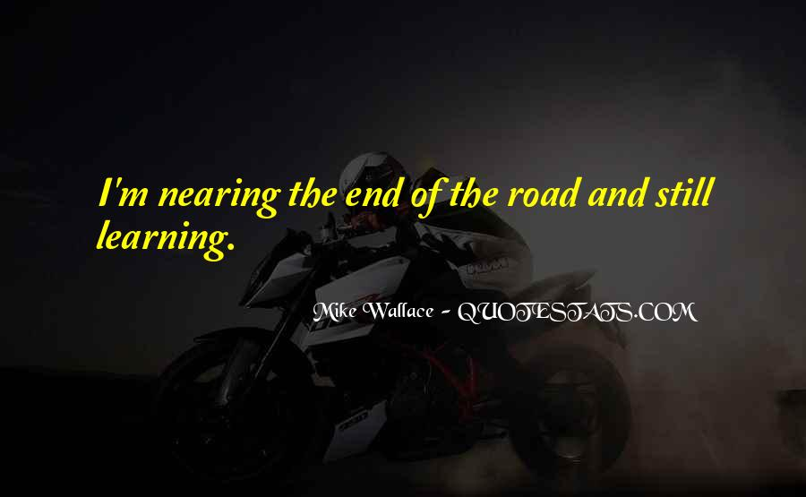 Quotes About The End Of The Road #138397