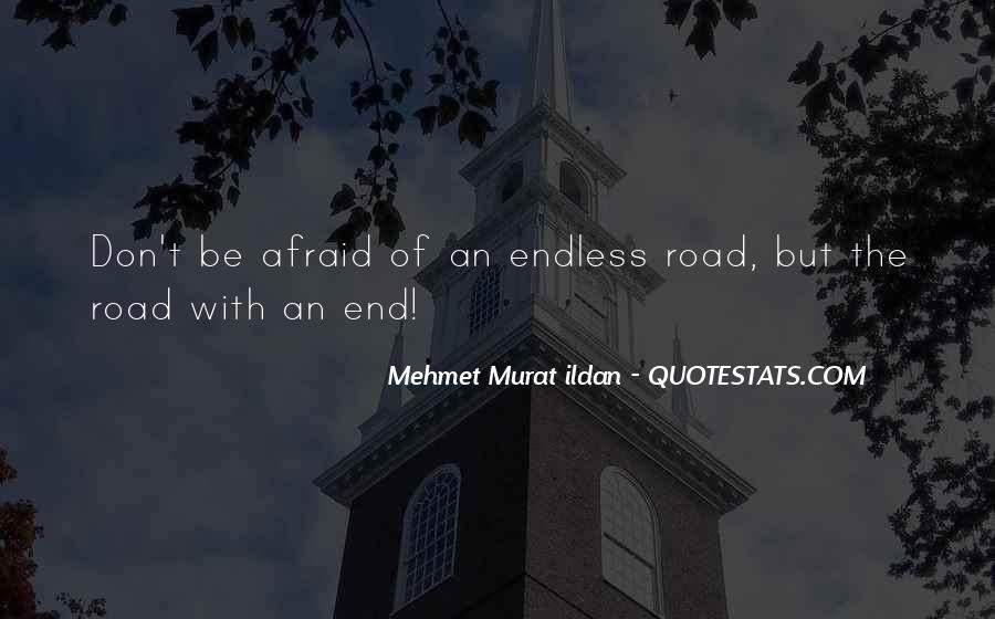 Quotes About The End Of The Road #245534