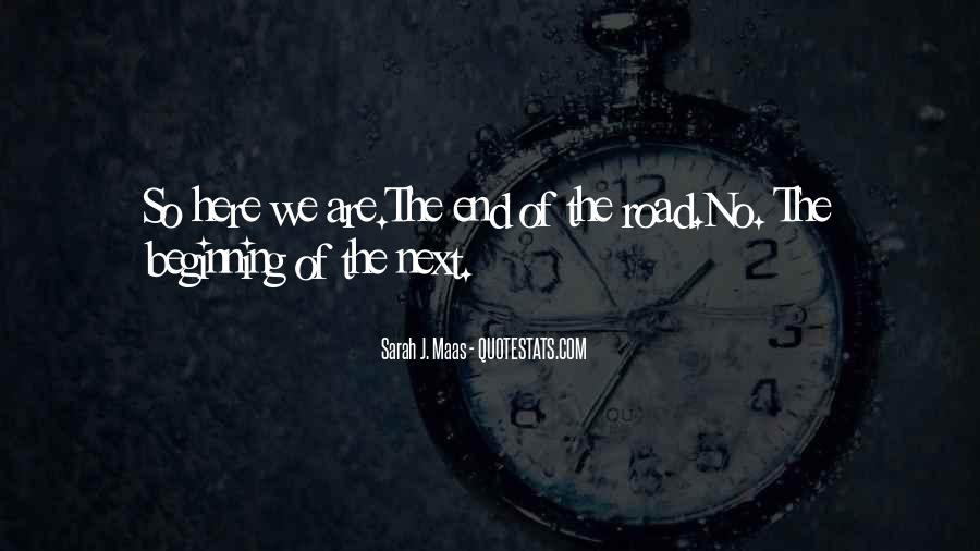 Quotes About The End Of The Road #708522