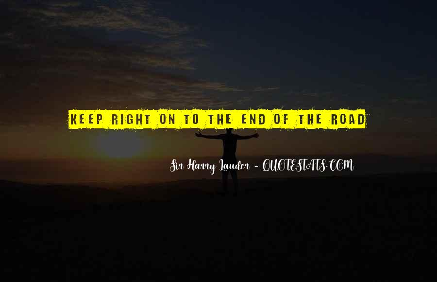 Quotes About The End Of The Road #824879