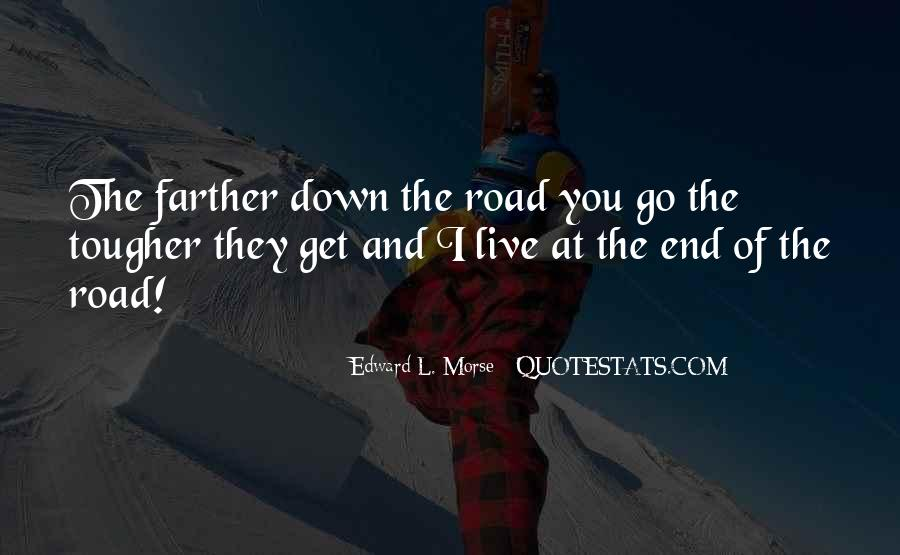 Quotes About The End Of The Road #981760