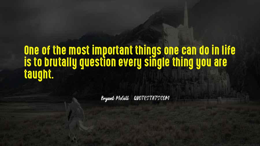 Quotes About Why Life Is Important #1531707