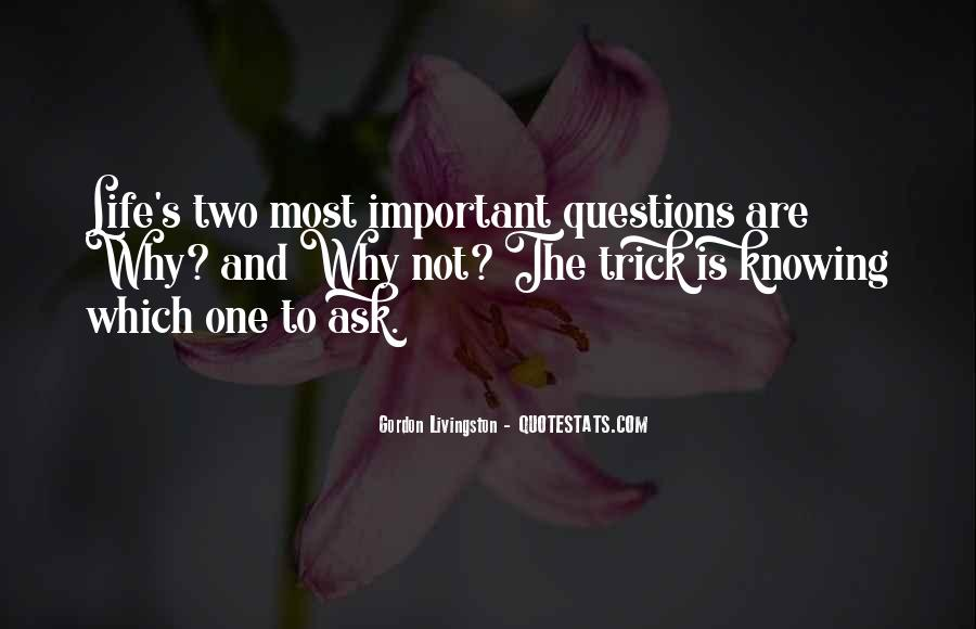 Quotes About Why Life Is Important #220510