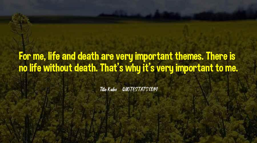Quotes About Why Life Is Important #404125