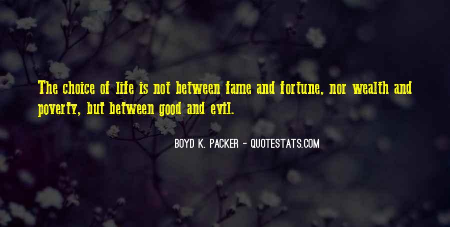 Quotes About The Choice Between Good And Evil #1128248
