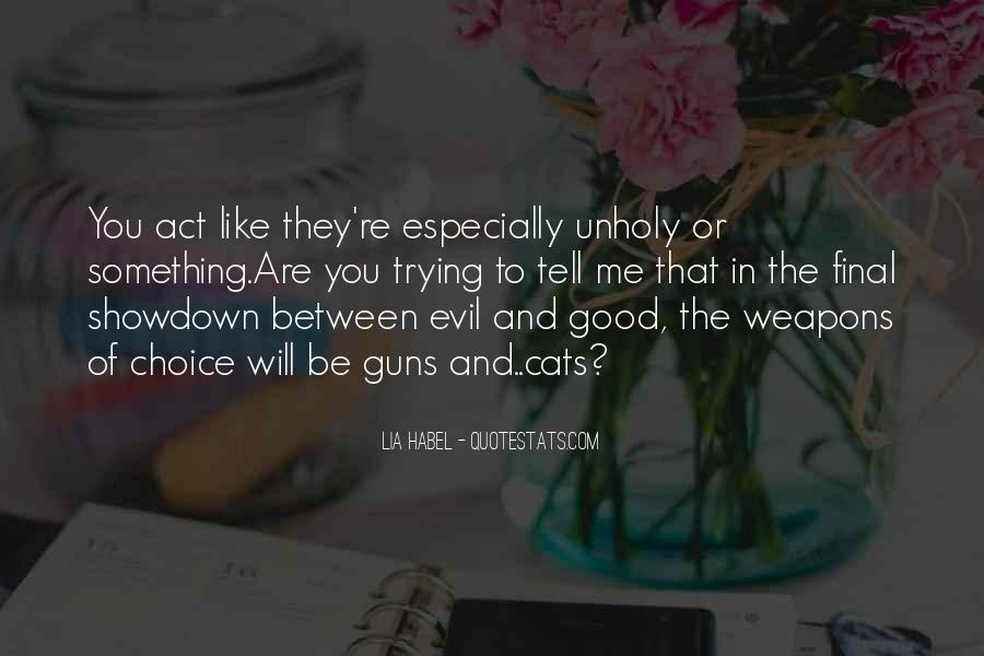 Quotes About The Choice Between Good And Evil #1170697
