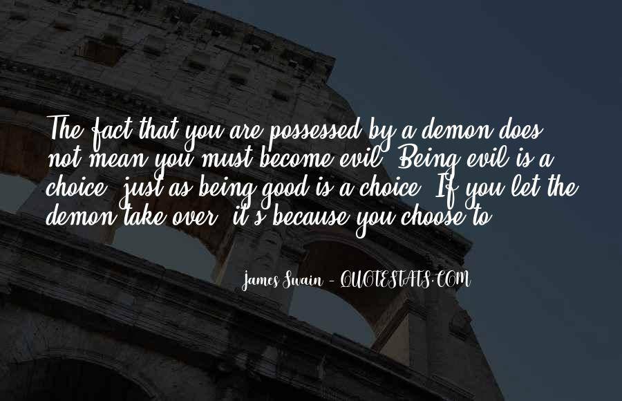 Quotes About The Choice Between Good And Evil #1323503