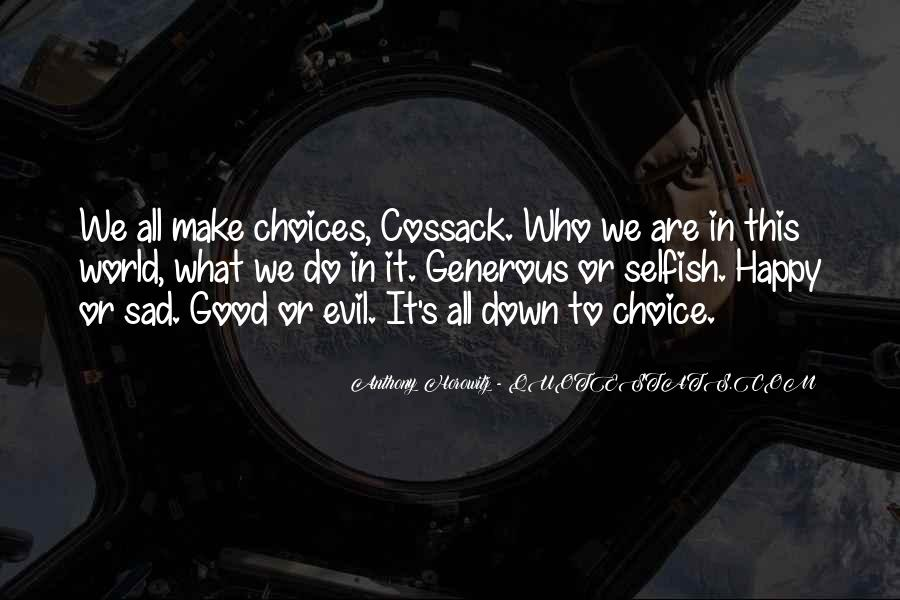 Quotes About The Choice Between Good And Evil #1494231