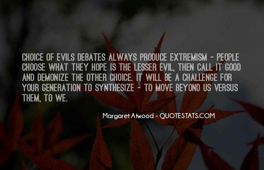 Quotes About The Choice Between Good And Evil #1524547