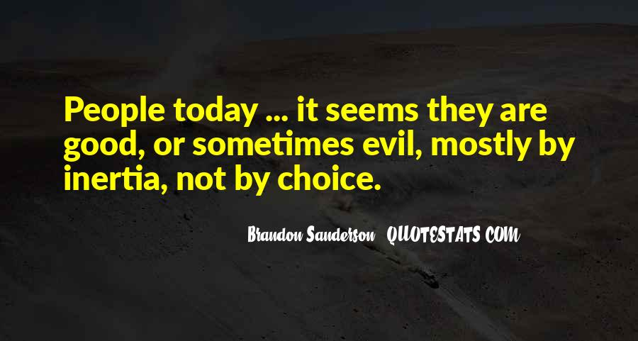 Quotes About The Choice Between Good And Evil #1587546