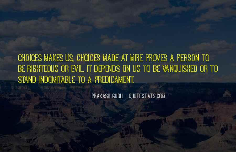 Quotes About The Choice Between Good And Evil #204872