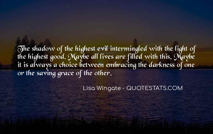 Quotes About The Choice Between Good And Evil #259649