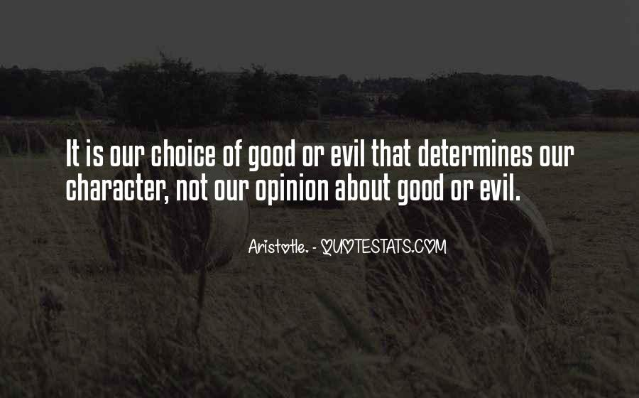 Quotes About The Choice Between Good And Evil #318981