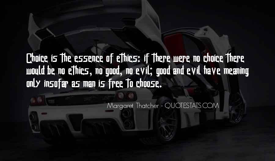 Quotes About The Choice Between Good And Evil #422181