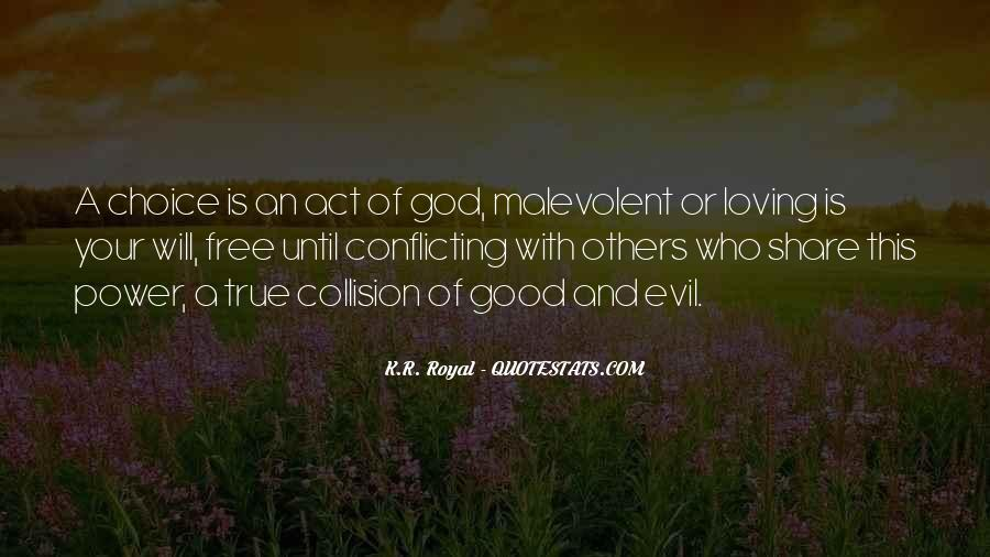Quotes About The Choice Between Good And Evil #586439